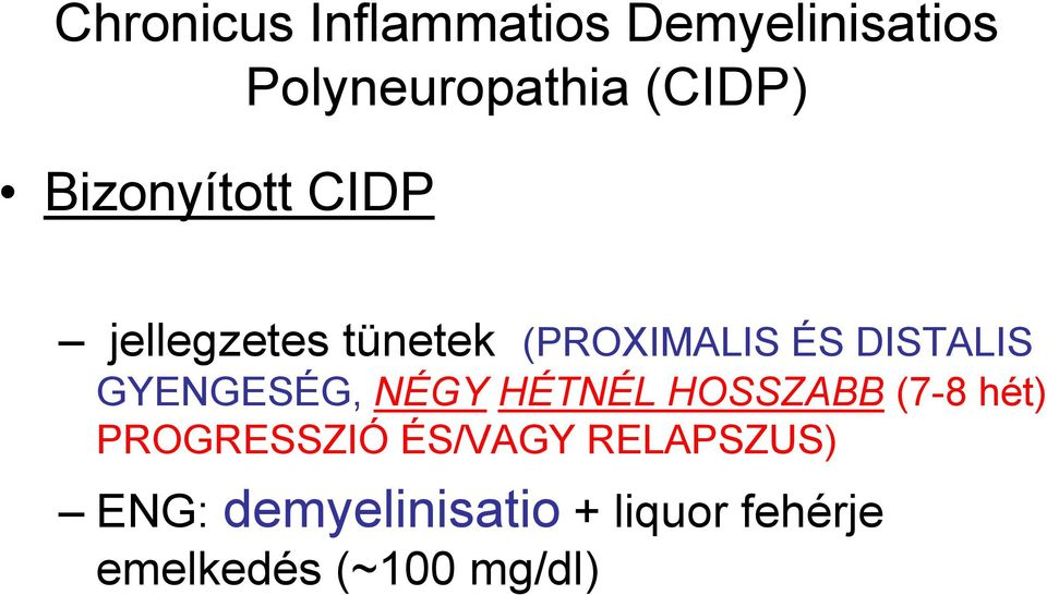 perifériás neuropathia progresszió fogyás)