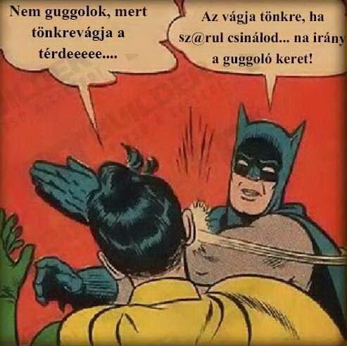 nem akarod, hogy lefogyjak)
