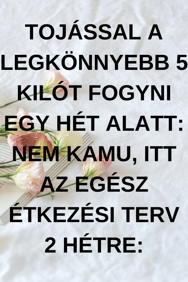 heti 2 font, fogyás jó)
