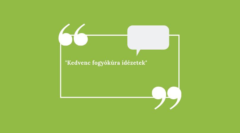 Fogyókúrás, motivációs idézetek - Fogyókúra | Femina