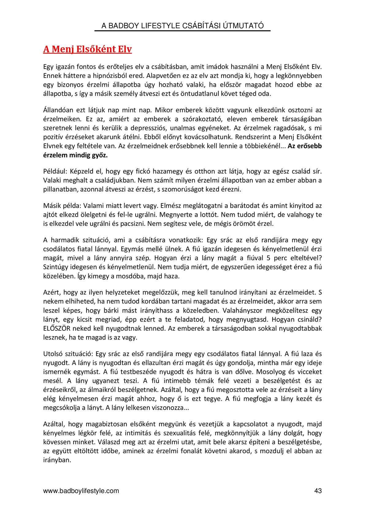 magyar-angol fordítás erre a szóra: nem veszít szem elől vkit